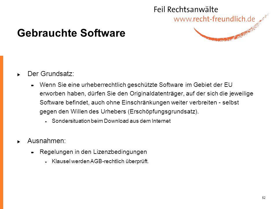 52 Gebrauchte Software Der Grundsatz: Wenn Sie eine urheberrechtlich geschützte Software im Gebiet der EU erworben haben, dürfen Sie den Originaldaten