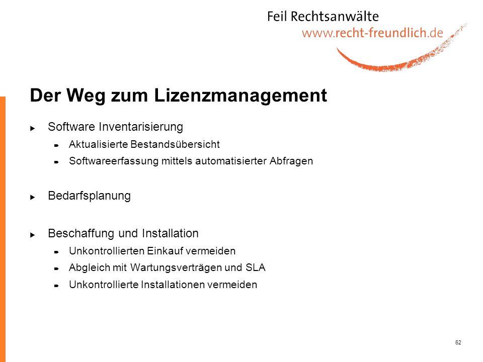 62 Der Weg zum Lizenzmanagement Software Inventarisierung Aktualisierte Bestandsübersicht Softwareerfassung mittels automatisierter Abfragen Bedarfspl