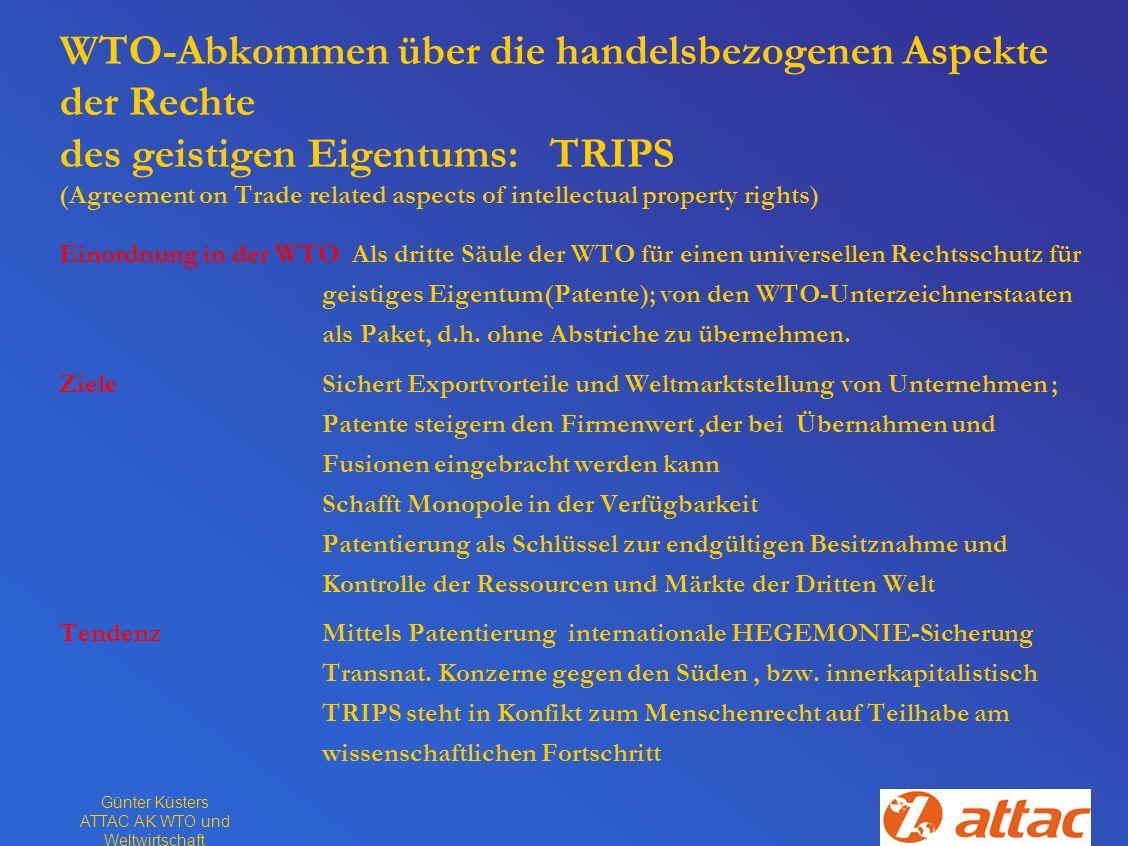 Günter Küsters ATTAC AK WTO und Weltwirtschaft WTO-Abkommen über die handelsbezogenen Aspekte der Rechte des geistigen Eigentums: TRIPS (Agreement on