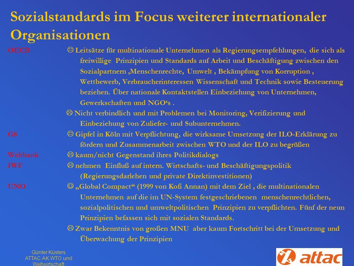 Günter Küsters ATTAC AK WTO und Weltwirtschaft Sozialstandards im Focus weiterer internationaler Organisationen OECD Leitsätze für multinationale Unte