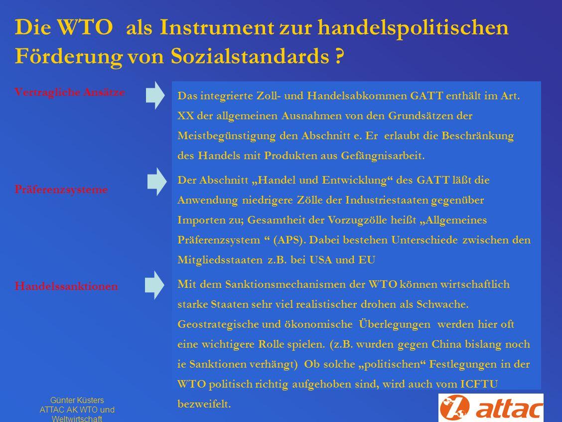 Günter Küsters ATTAC AK WTO und Weltwirtschaft Die WTO als Instrument zur handelspolitischen Förderung von Sozialstandards ? Vertragliche Ansätze Präf