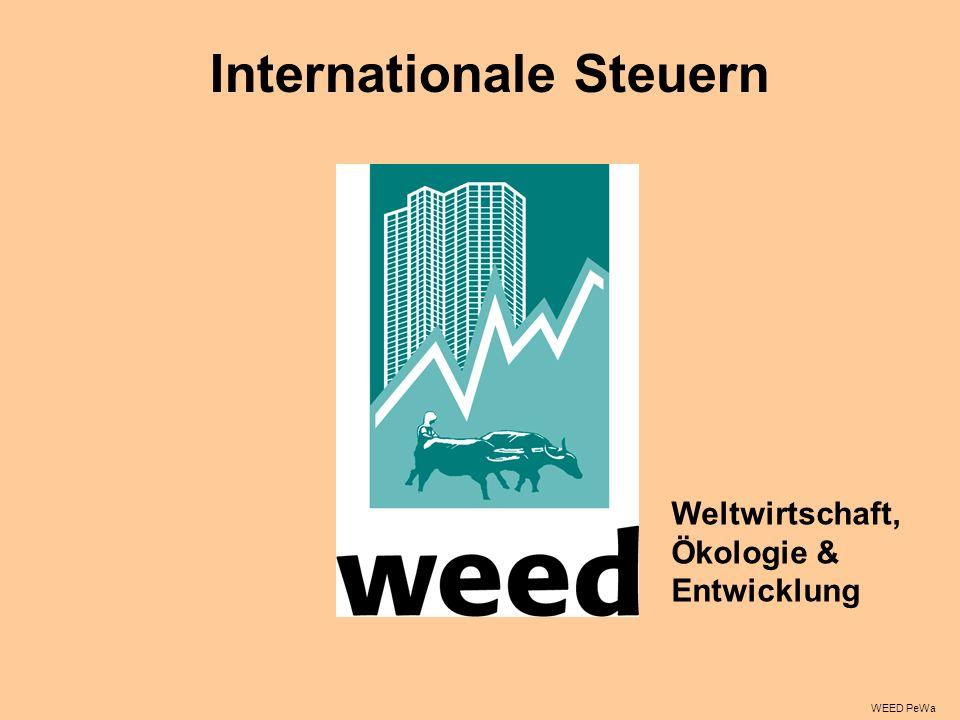 Internationale Steuern WEED PeWa Weltwirtschaft, Ökologie & Entwicklung