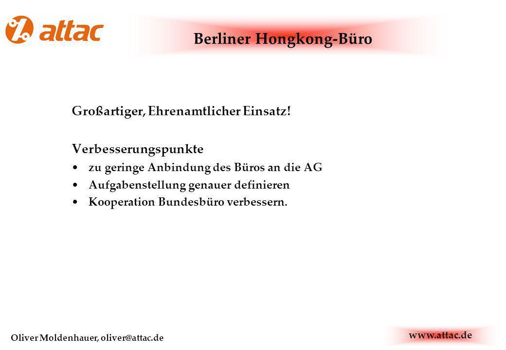 www.attac.de Oliver Moldenhauer, oliver@attac.de Berliner Hongkong-Büro Großartiger, Ehrenamtlicher Einsatz.