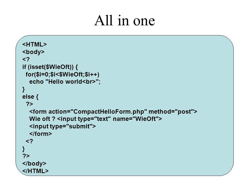All in one <? if (isset($WieOft)) { for($i=0;$i<$WieOft;$i++) echo