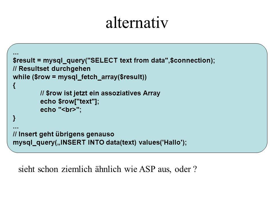 alternativ... $result = mysql_query(