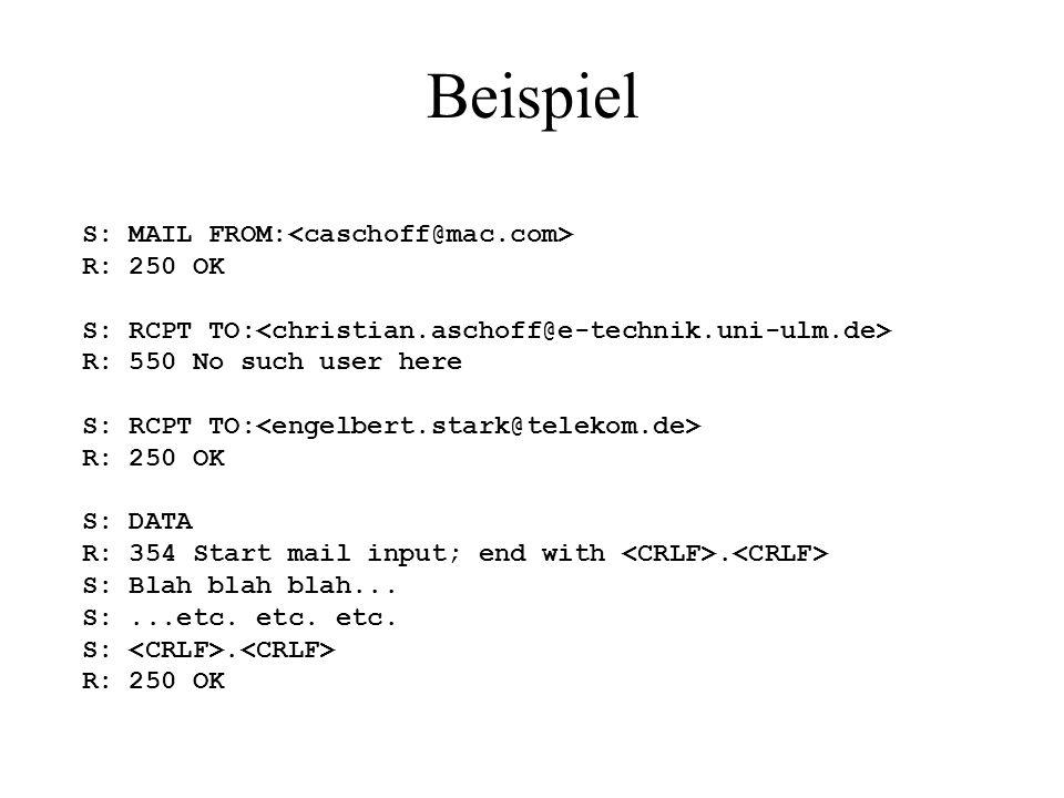 Die wichtigsten SMTP-Befehle BefehlSyntaxBedeutungBeispiel HELOHELO nameVorstellungHELO susi.e- technik.uni-ulm.de MAILMAIL FROM: Absender- adresse MAIL FROM: RCPTRCPT TO: Empfänger- adresse RCPT TO: DATA Inhalt der eMail Beenden mit einem Punkt in einer eigenen Zeile.