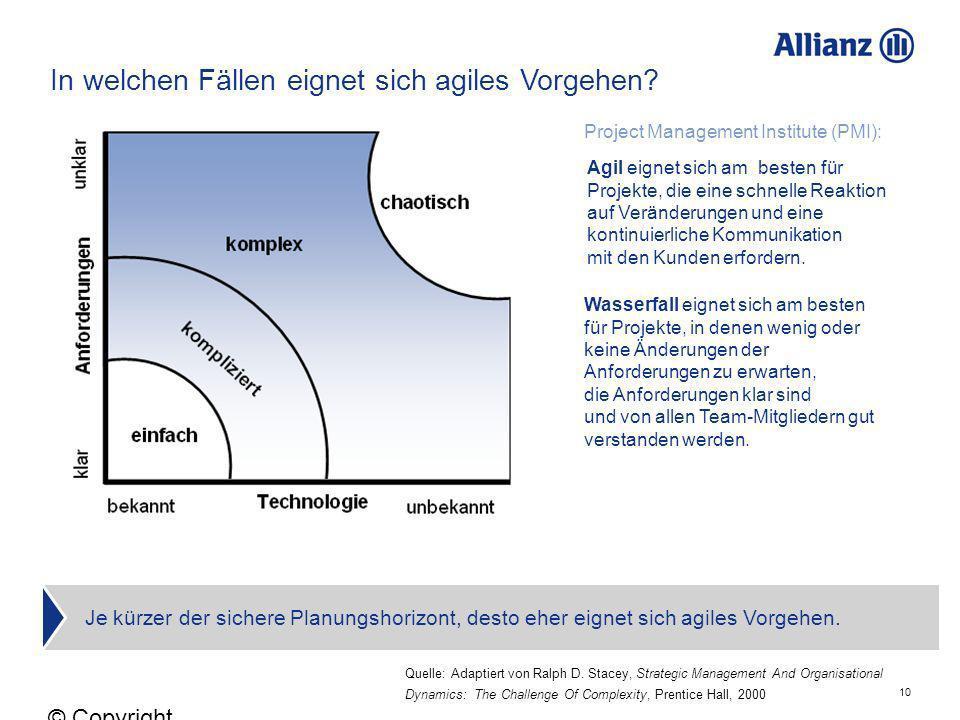 10 © Copyright Allianz 05.03.2012 In welchen Fällen eignet sich agiles Vorgehen? Quelle: Adaptiert von Ralph D. Stacey, Strategic Management And Organ