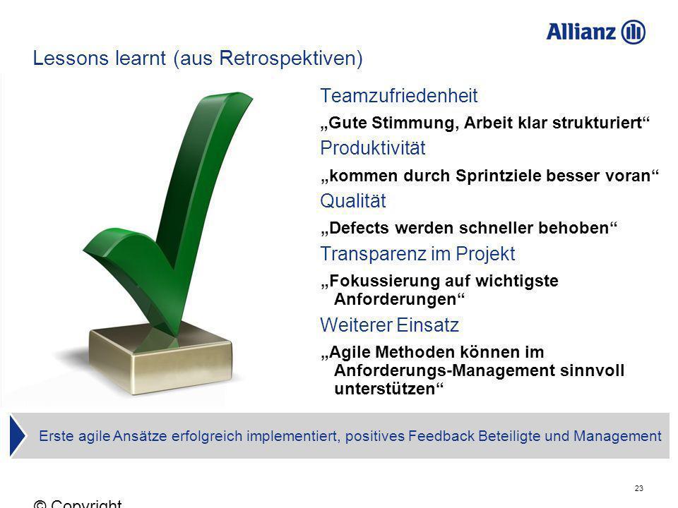 23 © Copyright Allianz 05.03.2012 Lessons learnt (aus Retrospektiven) Teamzufriedenheit Gute Stimmung, Arbeit klar strukturiert Produktivität kommen d