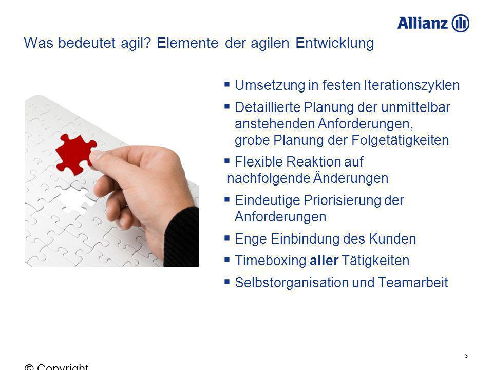 3 © Copyright Allianz 05.03.2012 Umsetzung in festen Iterationszyklen Detaillierte Planung der unmittelbar anstehenden Anforderungen, grobe Planung de