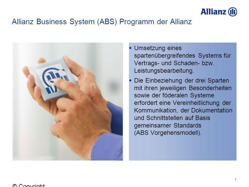 7 © Copyright Allianz 05.03.2012 Umsetzung eines spartenübergreifendes Systems für Vertrags- und Schaden- bzw. Leistungsbearbeitung. Die Einbeziehung