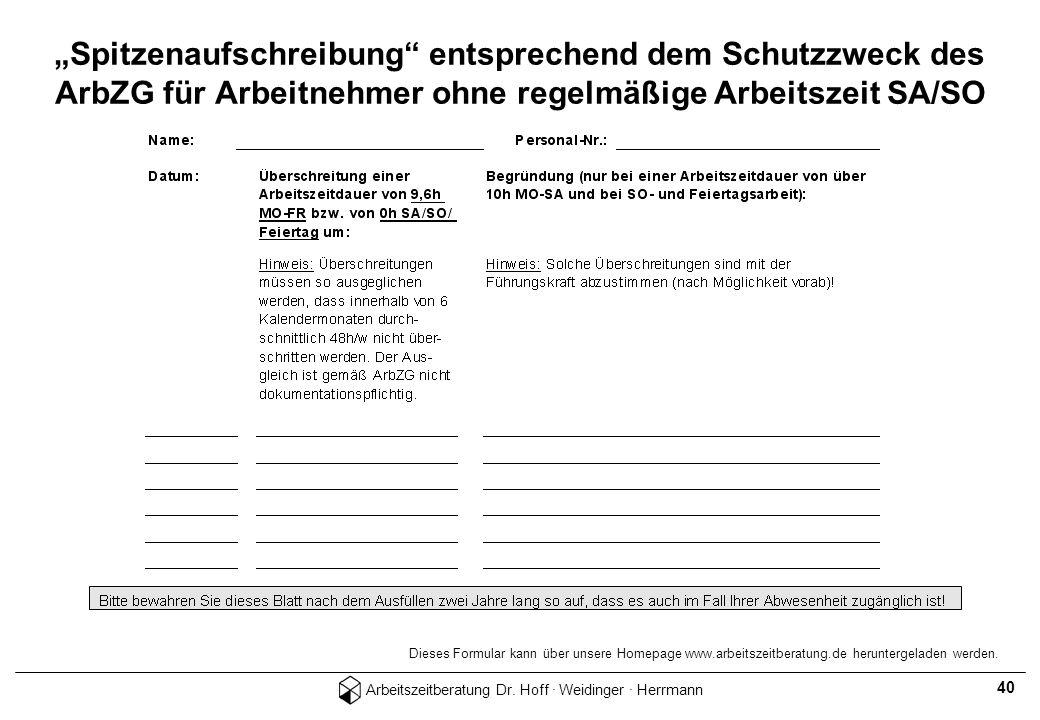 Arbeitszeitberatung Dr. Hoff · Weidinger · Herrmann 40 Spitzenaufschreibung entsprechend dem Schutzzweck des ArbZG für Arbeitnehmer ohne regelmäßige A