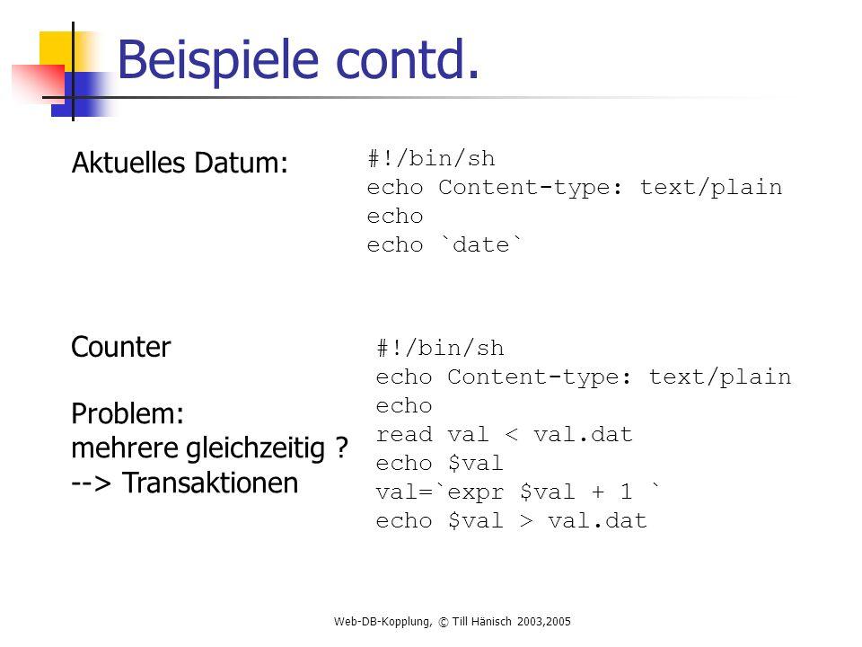 Web-DB-Kopplung, © Till Hänisch 2003,2005 Beispiele contd.