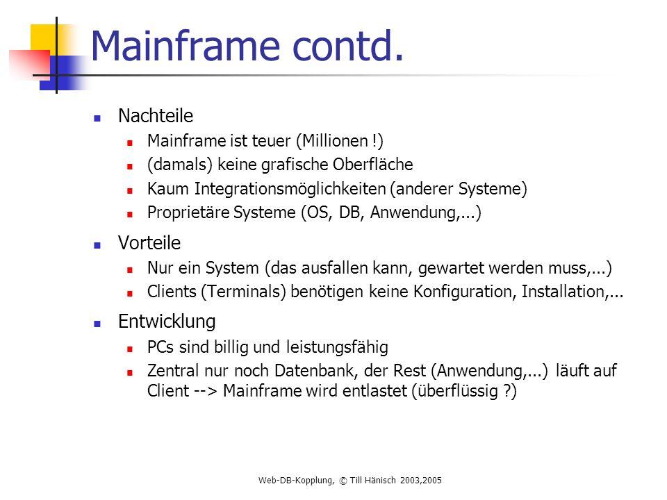 Web-DB-Kopplung, © Till Hänisch 2003,2005 Mainframe contd.