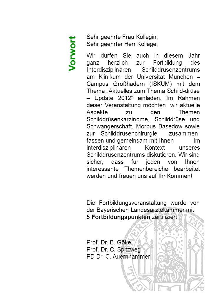 14.30 – 14.35 Begrüßung Prof.Dr. B. Göke Schilddrüsenkarzinome Vorsitz: Prof.