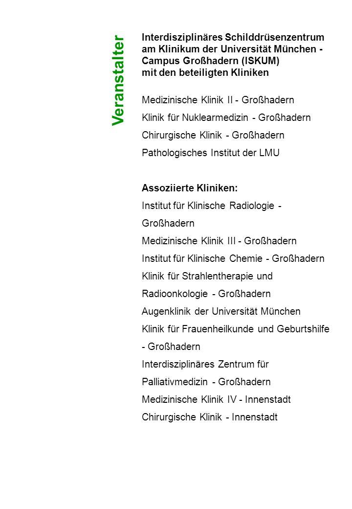 Klinikum der Universität München - Campus Großhadern Hörsaal IV, Hörsaaltrakt Zielort: Hörsaal IV Ampel: KL Geschoß: 01 Verkehrsanbindung: U-Bahnlinie U6 Endstation Klinikum Grosshadern Buslinien 34, 35, 266 Parkplätze sind auf dem Klinikgelände vorhanden Veranstaltungsort