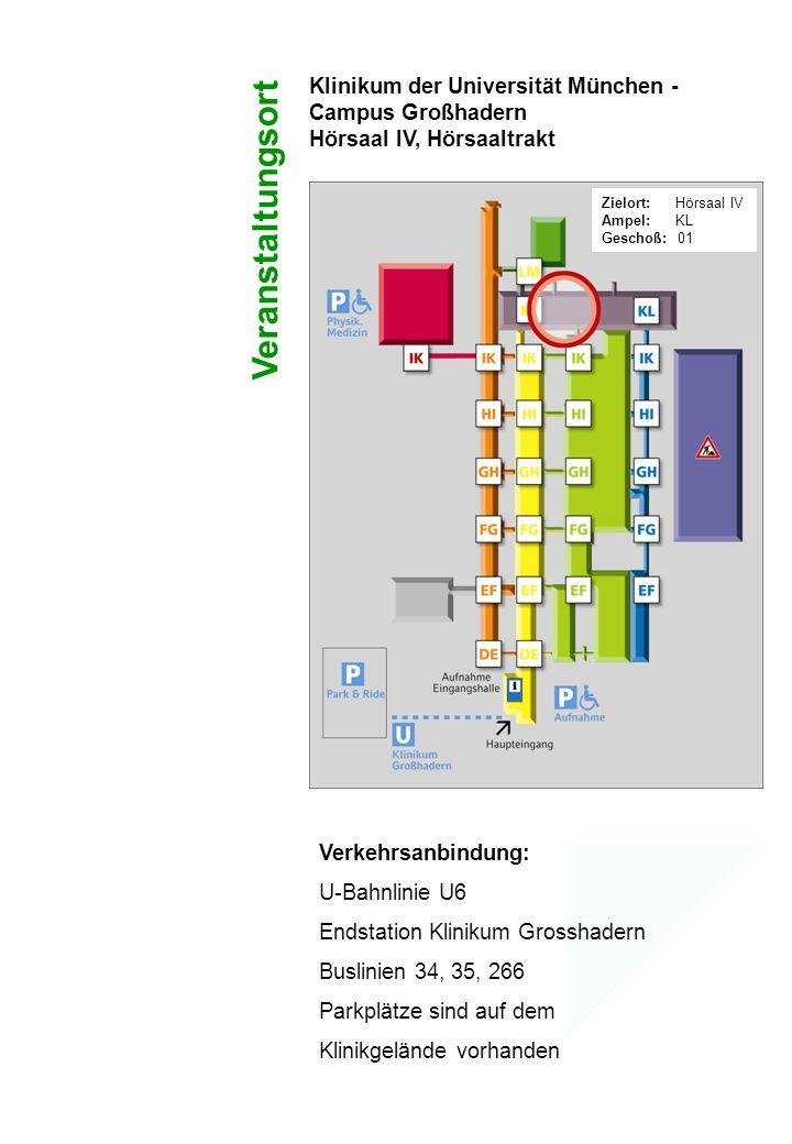 Klinikum der Universität München - Campus Großhadern Hörsaal IV, Hörsaaltrakt Zielort: Hörsaal IV Ampel: KL Geschoß: 01 Verkehrsanbindung: U-Bahnlinie