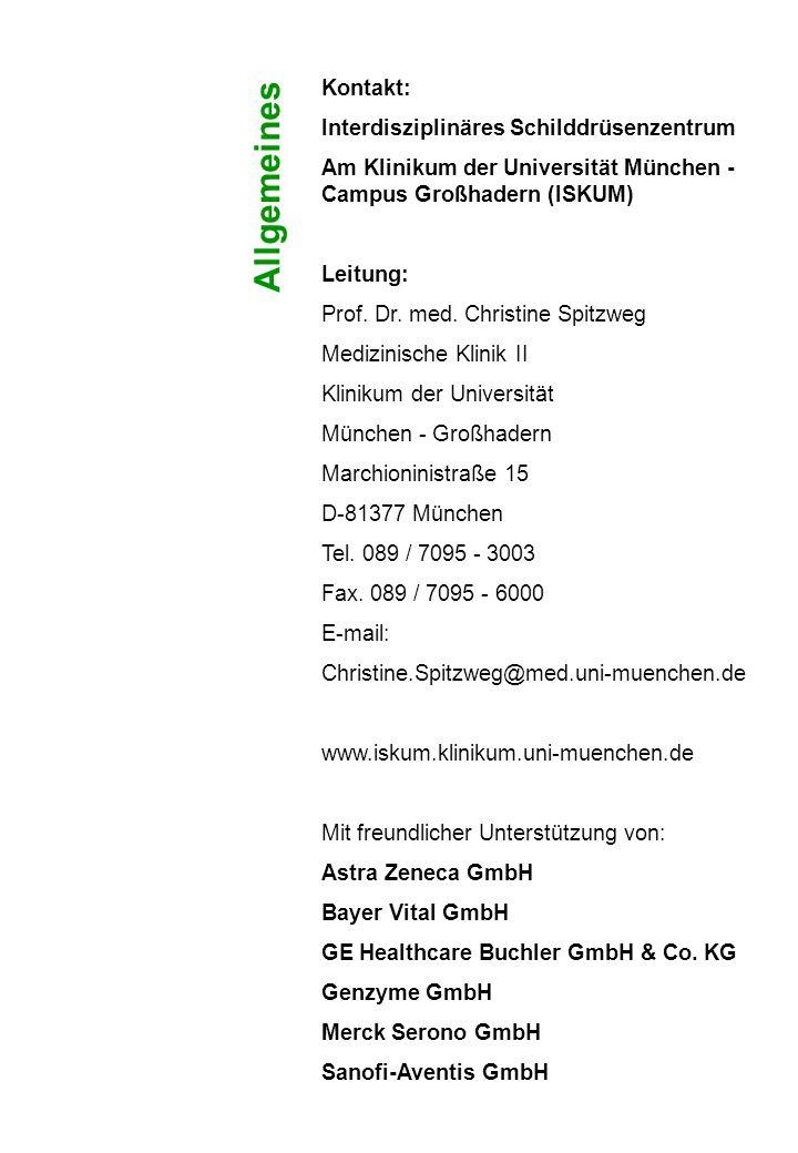 Allgemeines Kontakt: Interdisziplinäres Schilddrüsenzentrum Am Klinikum der Universität München - Campus Großhadern (ISKUM) Leitung: Prof. Dr. med. Ch