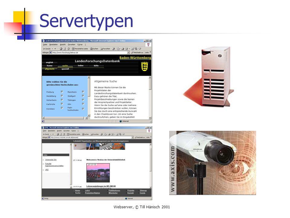 Webserver, © Till Hänisch 2001 Servertypen contd.