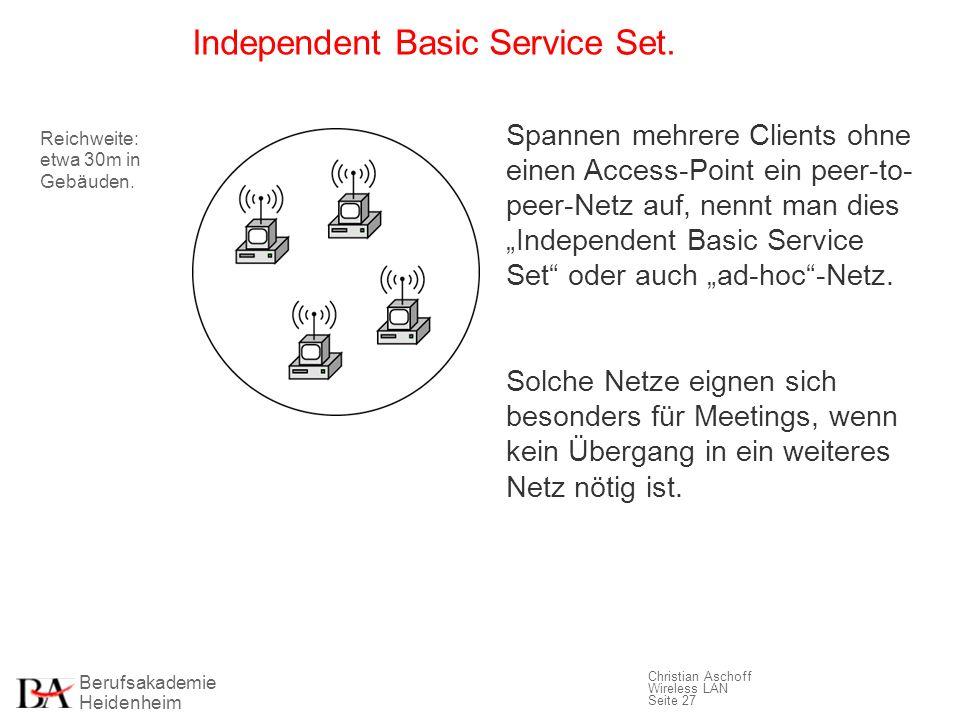 Berufsakademie Heidenheim Christian Aschoff Wireless LAN Seite 27 Independent Basic Service Set. Spannen mehrere Clients ohne einen Access-Point ein p