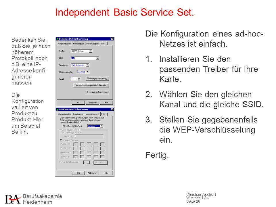 Berufsakademie Heidenheim Christian Aschoff Wireless LAN Seite 28 Independent Basic Service Set. Die Konfiguration eines ad-hoc- Netzes ist einfach. 1