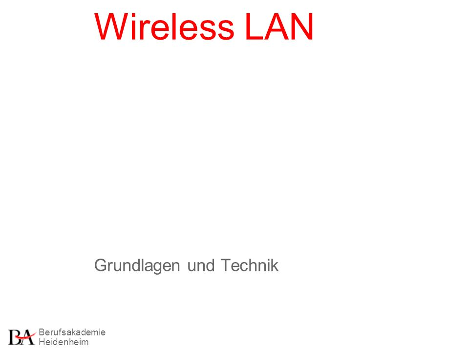 Berufsakademie Heidenheim Wireless LAN Grundlagen und Technik