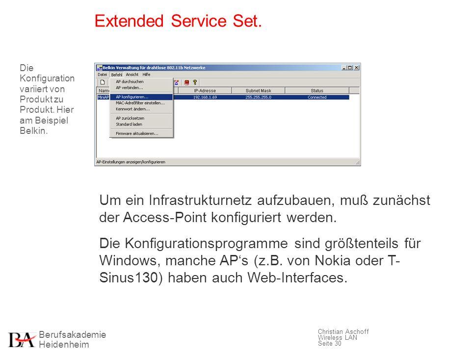 Berufsakademie Heidenheim Christian Aschoff Wireless LAN Seite 30 Extended Service Set. Um ein Infrastrukturnetz aufzubauen, muß zunächst der Access-P