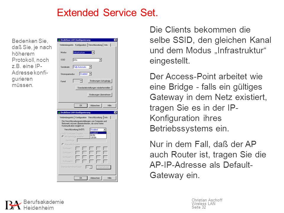 Berufsakademie Heidenheim Christian Aschoff Wireless LAN Seite 32 Extended Service Set. Die Clients bekommen die selbe SSID, den gleichen Kanal und de