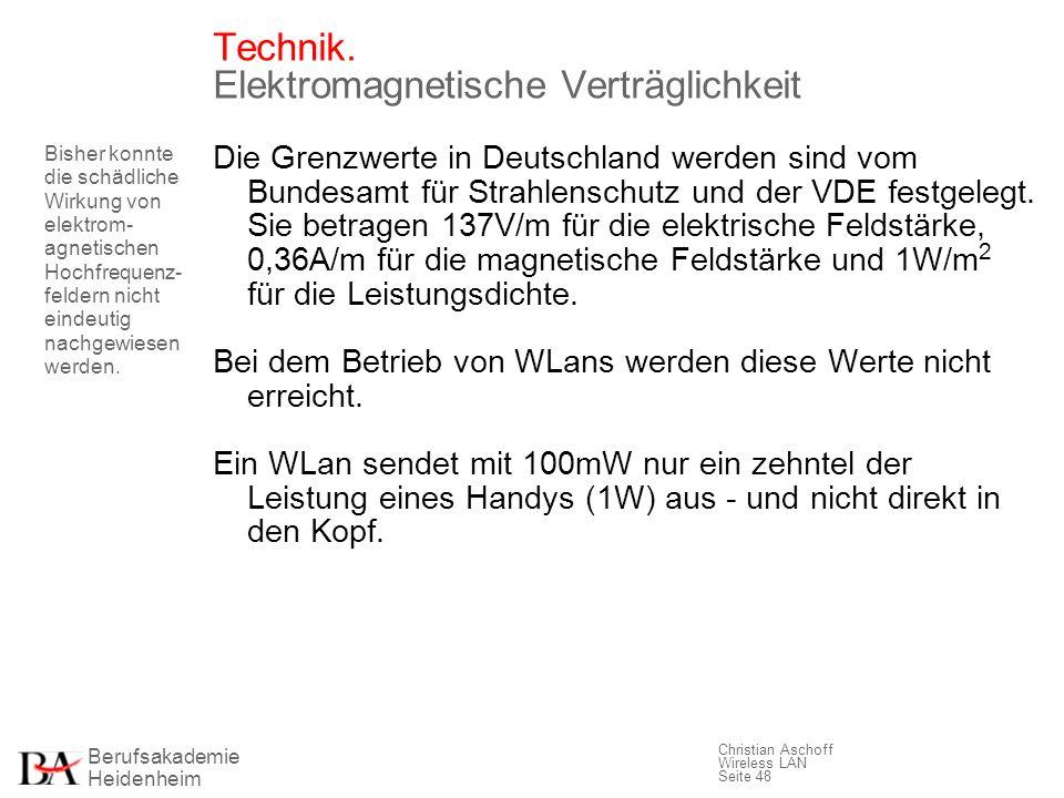 Berufsakademie Heidenheim Christian Aschoff Wireless LAN Seite 48 Technik. Elektromagnetische Verträglichkeit Die Grenzwerte in Deutschland werden sin