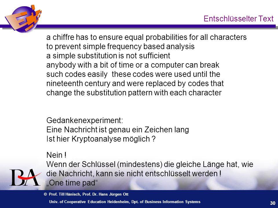 © Prof. Till Hänisch, Prof. Dr. Hans Jürgen Ott 30 Univ. of Cooperative Education Heidenheim, Dpt. of Business Information Systems Entschlüsselter Tex