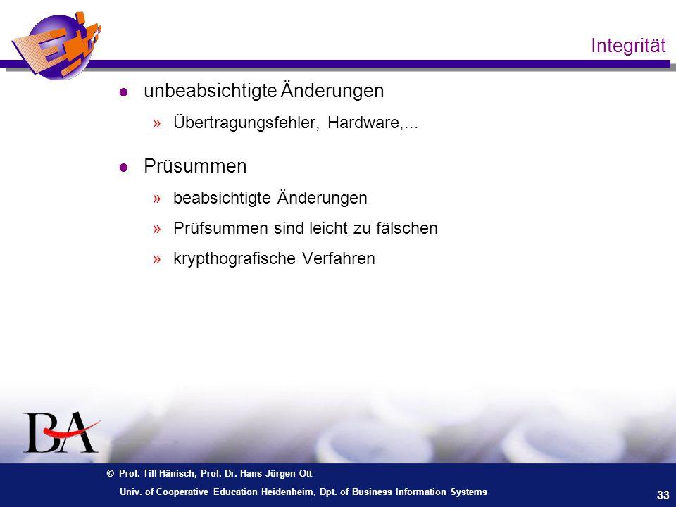 © Prof. Till Hänisch, Prof. Dr. Hans Jürgen Ott 33 Univ. of Cooperative Education Heidenheim, Dpt. of Business Information Systems Integrität l unbeab