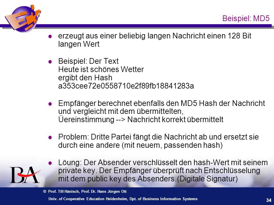 © Prof. Till Hänisch, Prof. Dr. Hans Jürgen Ott 34 Univ. of Cooperative Education Heidenheim, Dpt. of Business Information Systems Beispiel: MD5 l erz