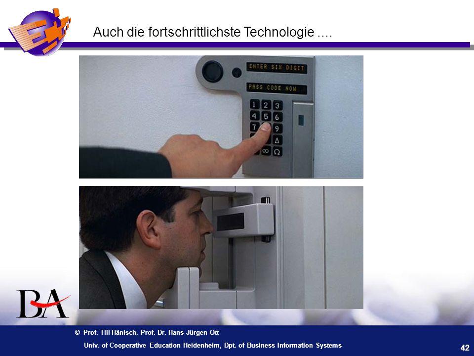 © Prof. Till Hänisch, Prof. Dr. Hans Jürgen Ott 42 Univ. of Cooperative Education Heidenheim, Dpt. of Business Information Systems Auch die fortschrit