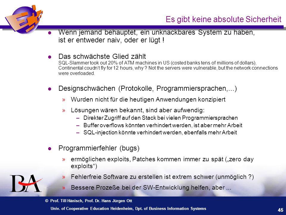 © Prof. Till Hänisch, Prof. Dr. Hans Jürgen Ott 45 Univ. of Cooperative Education Heidenheim, Dpt. of Business Information Systems Es gibt keine absol