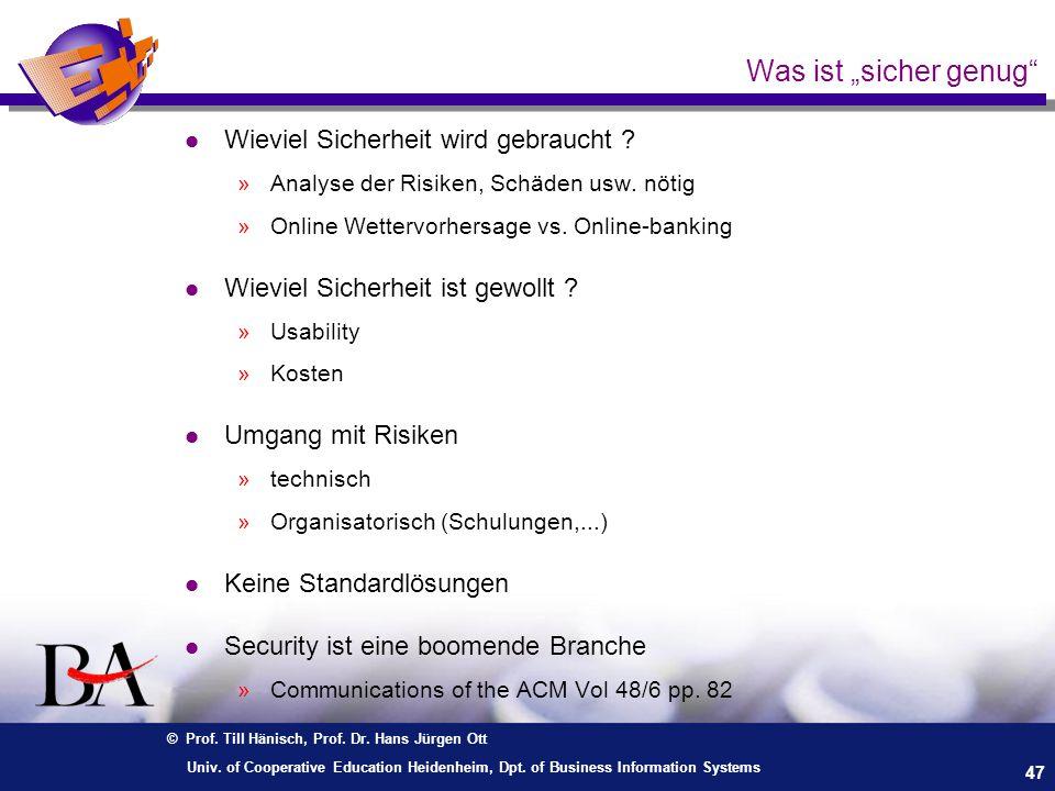 © Prof. Till Hänisch, Prof. Dr. Hans Jürgen Ott 47 Univ. of Cooperative Education Heidenheim, Dpt. of Business Information Systems Was ist sicher genu