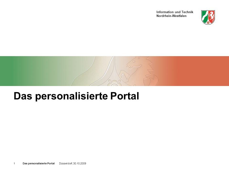 Information und Technik Nordrhein-Westfalen Das personalisierte Portal Düsseldorf, 30.10.20091 Das personalisierte Portal