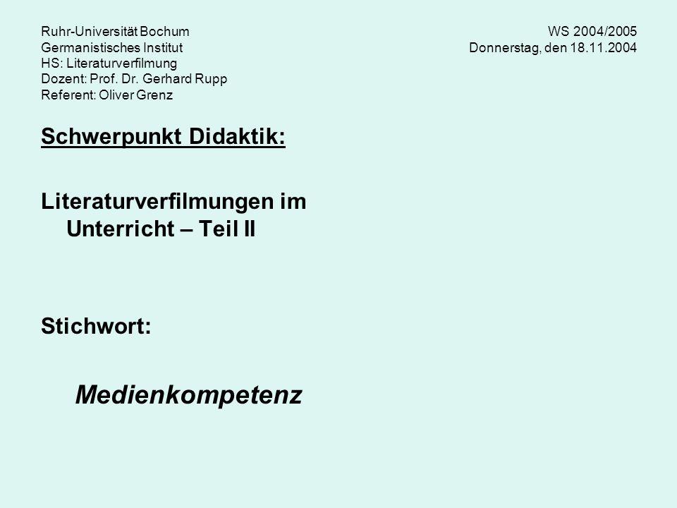 Ruhr-Universität Bochum WS 2004/2005 Germanistisches Institut Donnerstag, den 18.11.2004 HS: Literaturverfilmung Dozent: Prof. Dr. Gerhard Rupp Refere