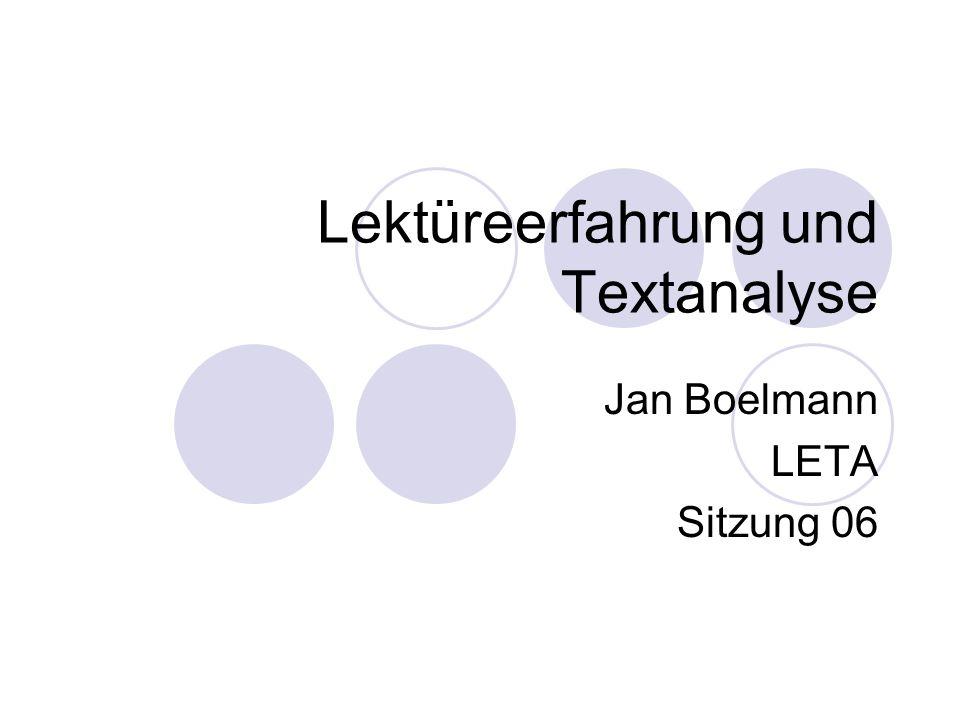 Lektüreerfahrung und Textanalyse Jan Boelmann LETA Sitzung 06