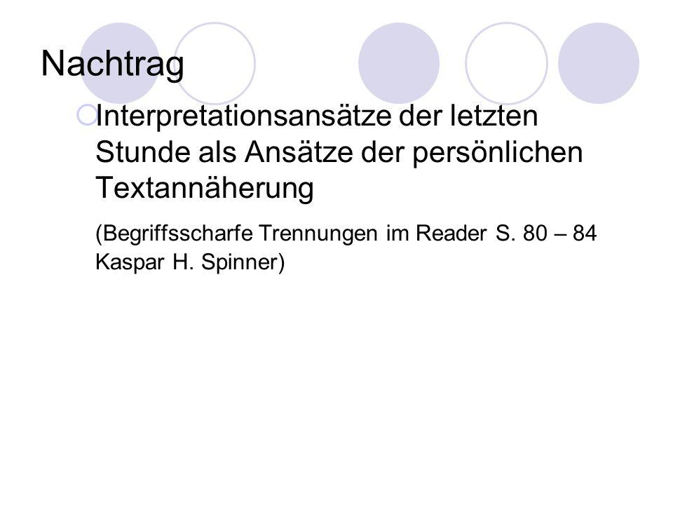 Nachtrag Interpretationsansätze der letzten Stunde als Ansätze der persönlichen Textannäherung (Begriffsscharfe Trennungen im Reader S. 80 – 84 Kaspar