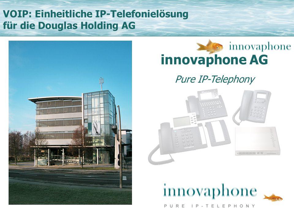 VOIP: Einheitliche IP-Telefonielösung für die Douglas Holding AG innovaphone AG Pure IP-Telephony