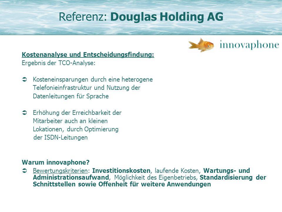 Referenz: Douglas Holding AG Kostenanalyse und Entscheidungsfindung: Ergebnis der TCO-Analyse: Kosteneinsparungen durch eine heterogene Telefonieinfra