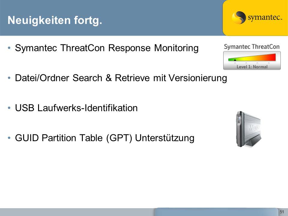 51 Neuigkeiten fortg. Symantec ThreatCon Response Monitoring Datei/Ordner Search & Retrieve mit Versionierung USB Laufwerks-Identifikation GUID Partit