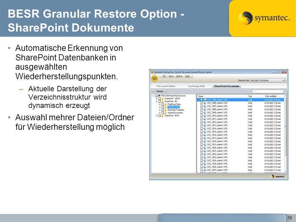 58 BESR Granular Restore Option - SharePoint Dokumente Automatische Erkennung von SharePoint Datenbanken in ausgewählten Wiederherstellungspunkten. –A