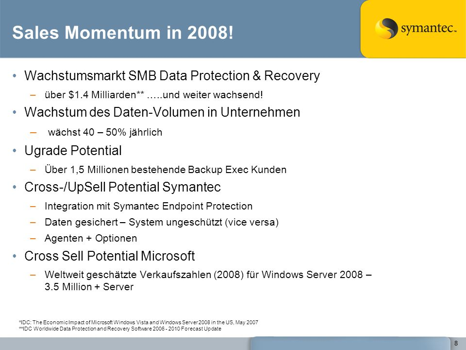99 Marketscope for Enterprise Backup/Recovery Software, 2007 Dave Russell, Carolyn DiCenzo Marktanteile Data-Protection Data is for open-systems new license and maintenance revenue.