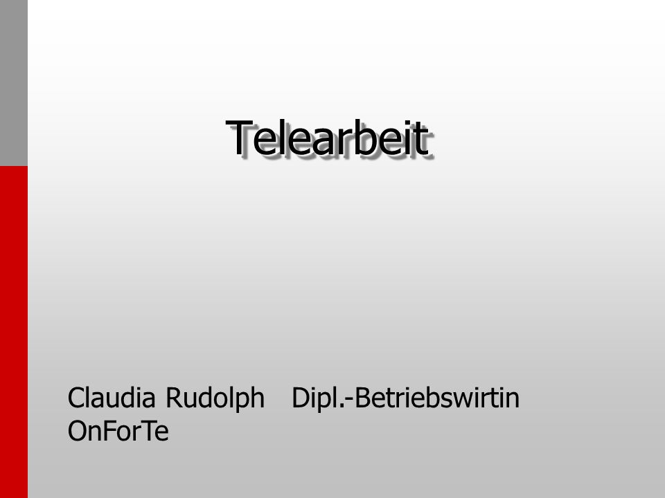 TelearbeitTelearbeit Claudia Rudolph Dipl.-Betriebswirtin OnForTe