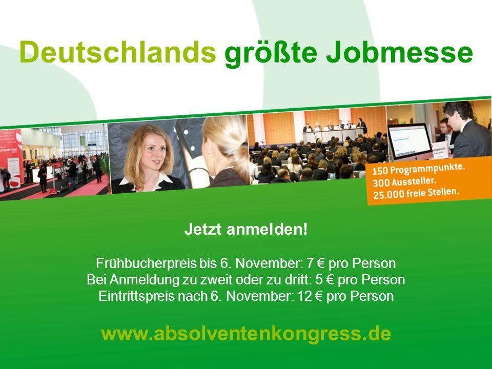 Deutschlands größte Jobmesse Jetzt anmelden. Frühbucherpreis bis 6.