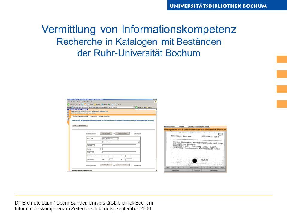 Dr. Erdmute Lapp / Georg Sander, Universitätsbibliothek Bochum Informationskompetenz in Zeiten des Internets, September 2006 Vermittlung von Informati