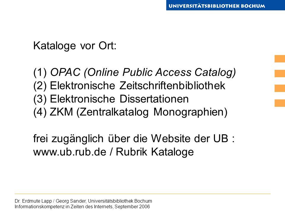 Dr. Erdmute Lapp / Georg Sander, Universitätsbibliothek Bochum Informationskompetenz in Zeiten des Internets, September 2006 Kataloge vor Ort: (1) OPA