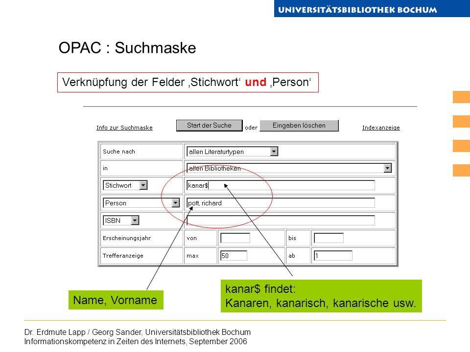 Dr. Erdmute Lapp / Georg Sander, Universitätsbibliothek Bochum Informationskompetenz in Zeiten des Internets, September 2006 OPAC : Suchmaske Name, Vo