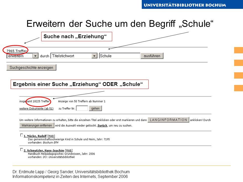 Dr. Erdmute Lapp / Georg Sander, Universitätsbibliothek Bochum Informationskompetenz in Zeiten des Internets, September 2006 Erweitern der Suche um de