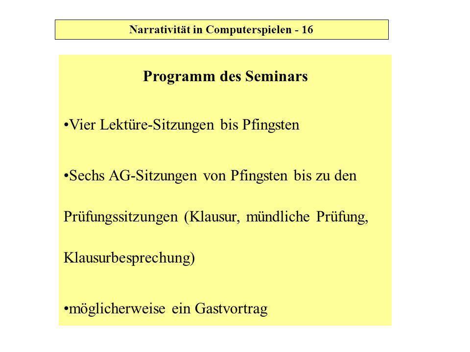 Programm des Seminars Vier Lektüre-Sitzungen bis Pfingsten Sechs AG-Sitzungen von Pfingsten bis zu den Prüfungssitzungen (Klausur, mündliche Prüfung,